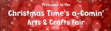 11th Christmas Time's a-Comin' Arts and Crafts Fair