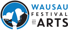 Wausau Festival of Arts—CALL TO ARTISTS